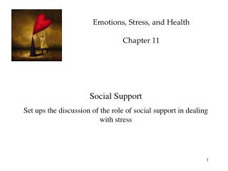 Emotions, Stress, and Health Chapter 11