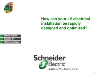 How can your LV electrical installation be rapidly designed and optimized?