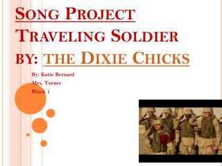 Song Project Traveling Soldier by:  the Dixie Chicks