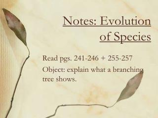 Notes: Evolution of Species