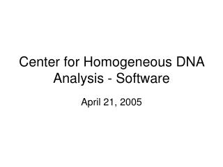 Center for Homogeneous DNA Analysis - Software
