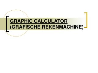 GRAPHIC CALCULATOR (GRAFISCHE REKENMACHINE)