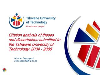 Citation analysis of theses and dissertations submitted to the Tshwane University of Technology: 2004 - 2005