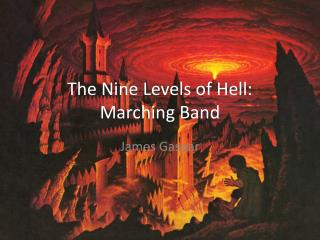 The Nine Levels of Hell: Marching Band