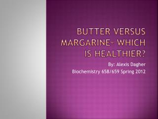 Butter versus Margarine– Which Is Healthier?