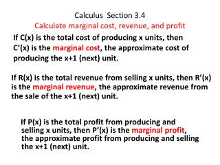 Calculus  Section 3.4 Calculate marginal cost, revenue, and profit