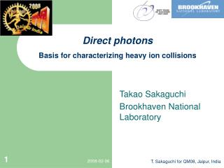 Direct photons Basis for characterizing heavy ion collisions