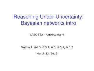 Reasoning Under Uncertainty:  Bayesian networks intro