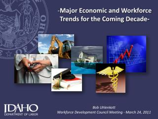 Major Economic and Workforce Trends for the Coming Decade -