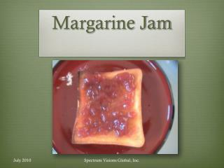 Margarine Jam