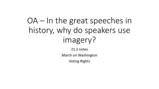 OA – In the great speeches in history, why do speakers use imagery?