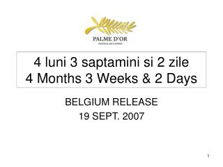 4 luni 3 saptamini si 2 zile 4 Months 3 Weeks & 2 Days