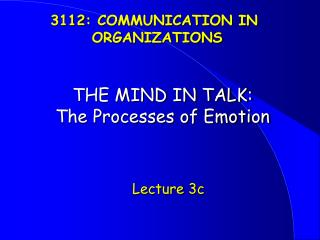 THE MIND IN TALK: The Processes of Emotion