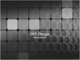 OFF Design