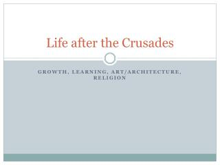 Life after the Crusades