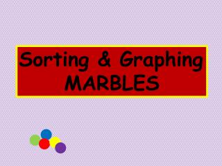 Sorting & Graphing MARBLES