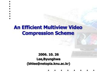 An Efficient Multiview Video Compression Scheme