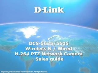DCS-5635/5605 Wireless N / Wired H.264 PTZ Network Camera  Sales guide