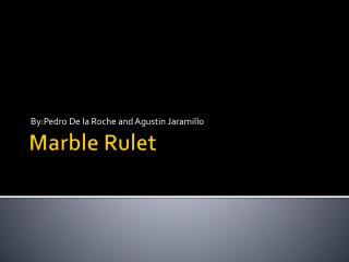Marble Rulet