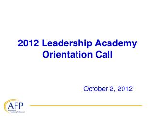 2012 Leadership Academy Orientation Call