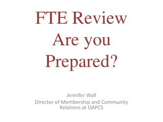 FTE Review Are you Prepared?