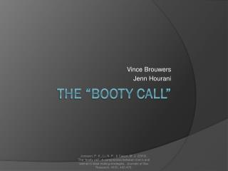 "The ""Booty Call"""