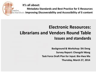Electronic Resources:  Librarians and Vendors Round Table  Issues and standards