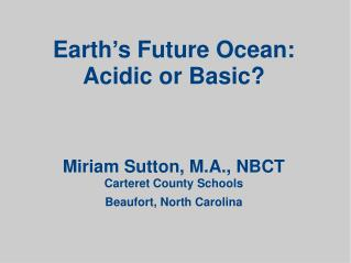 Earth's Future Ocean:  Acidic or Basic?