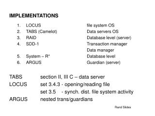 IMPLEMENTATIONS LOCUS			file system OS TABS (Camelot)		Data servers OS