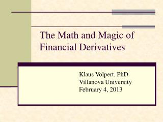 The  Math and Magic  of   Financial  Derivatives