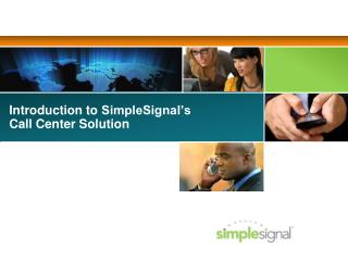 Introduction to  SimpleSignal's Call Center Solution