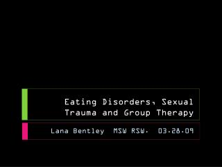 Eating Disorders, Sexual Trauma and Group Therapy