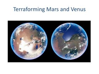 Terraforming  Mars and Venus
