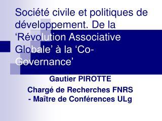 Soci t  civile et politiques de d veloppement. De la  R volution Associative Globale    la  Co-Governance