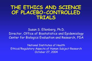 THE ETHICS AND SCIENCE OF PLACEBO-CONTROLLED TRIALS
