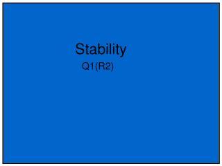 Stability                          Q1(R2)