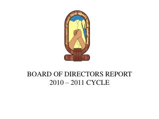 BOARD OF DIRECTORS REPORT 2010 – 2011 CYCLE