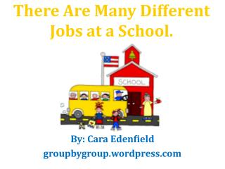 There Are Many Different Jobs at a School.