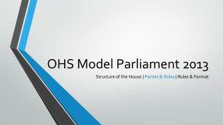 OHS Model Parliament 2013