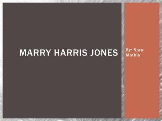 Marry Harris Jones