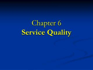 Chapter 6 Service Quality