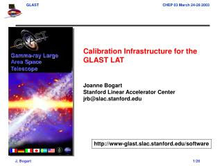Calibration Infrastructure for the GLAST LAT  Joanne Bogart Stanford Linear Accelerator Center