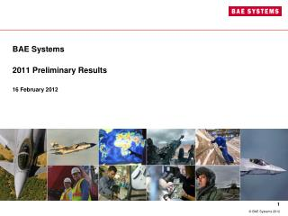 BAE Systems 2011  Preliminary  Results 16 February 2012