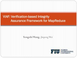 VIAF:  Verification-based Integrity      			Assurance Framework for  MapReduce
