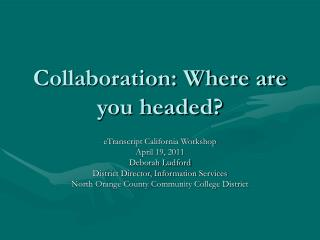 Collaboration: Where are you headed?