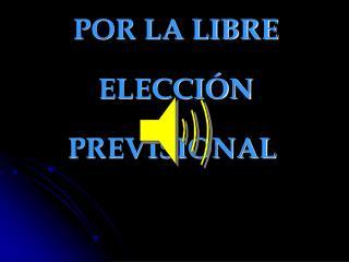 MOVIMIENTO  POR LA LIBRE  ELECCIÓN PREVISIONAL Pecho de Buque  Producciones Presenta