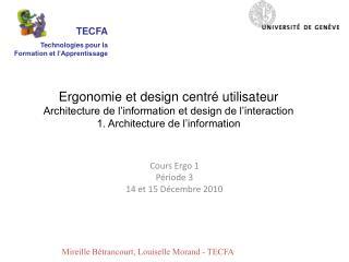 Cours  Ergo 1 Période 3 14 et 15 Décembre 2010