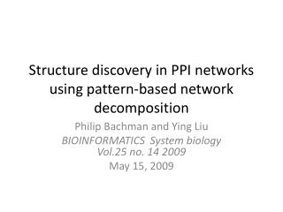 Structure discovery in PPI networks using pattern-based network decomposition