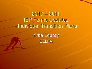 2010 – 2011 IEP Forms Updates - Individual Transition Plans
