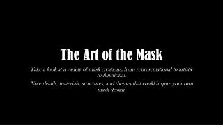 The Art of the Mask